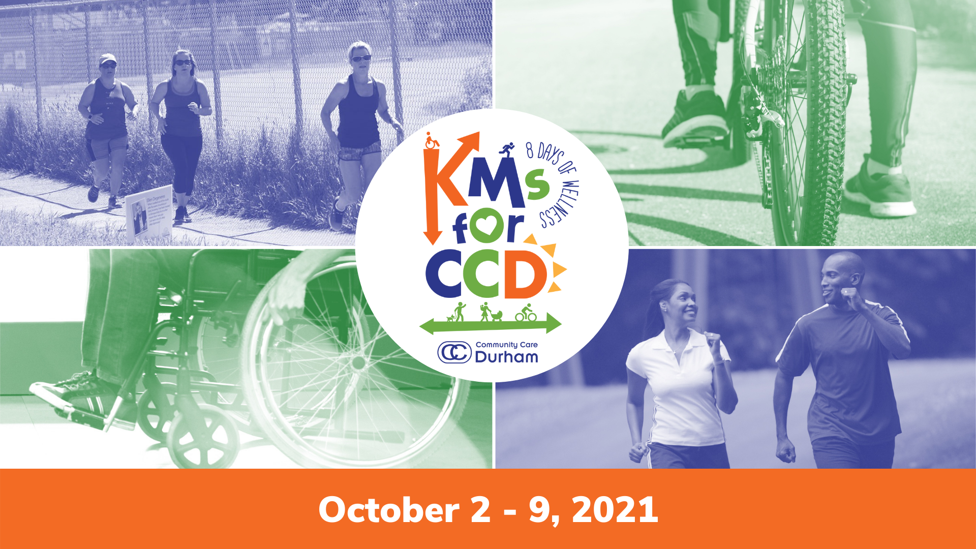 """KMs For CCD event graphic. Top left image shows three people running. Top right image shows cyclist's feet on pedals. Bottom left image shows person's hands on the wheels of a in wheelchair. Bottom right image shows two people running or speed walking. KMs for CCD logo is in the middle and the bottom text says """"October 2 - 9, 2021."""""""